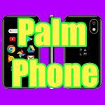 やっぱ手のひらサイズのスマホっていいよね。Palm Phone