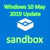 Windows 10 May 2019 Updateで搭載されたサンドボックスを起動してみた。そうしたら・・・